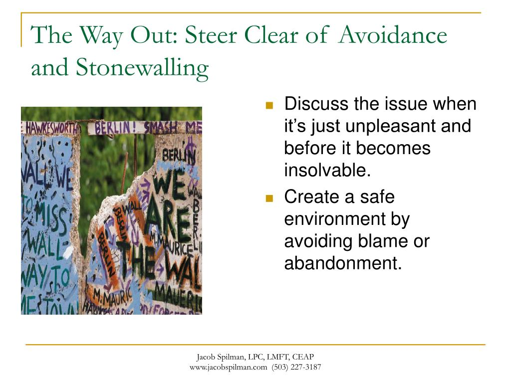 The Way Out: Steer Clear of Avoidance and Stonewalling