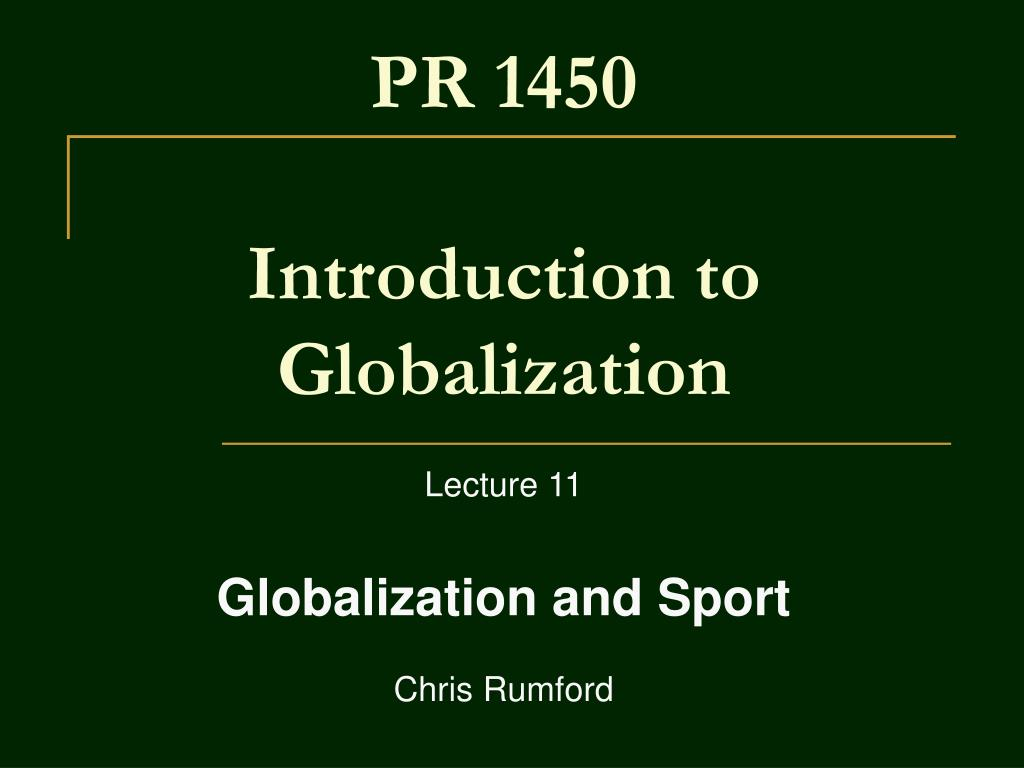 pr 1450 introduction to globalization l.