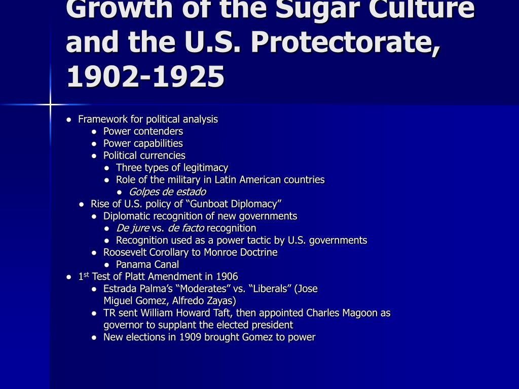 Growth of the Sugar Culture and the U.S. Protectorate, 1902-1925
