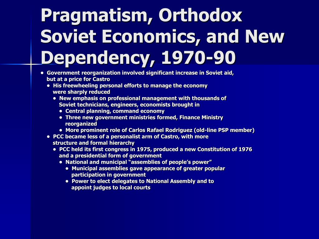 Pragmatism, Orthodox Soviet Economics, and New Dependency, 1970-90