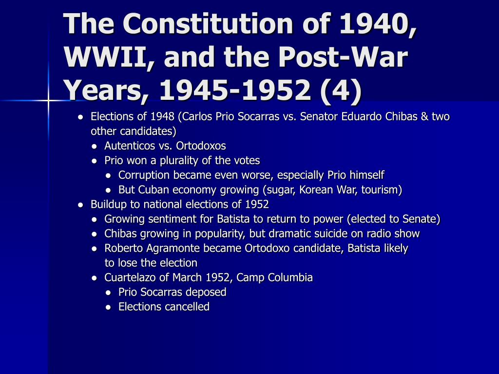 The Constitution of 1940, WWII, and the Post-War Years, 1945-1952 (4)