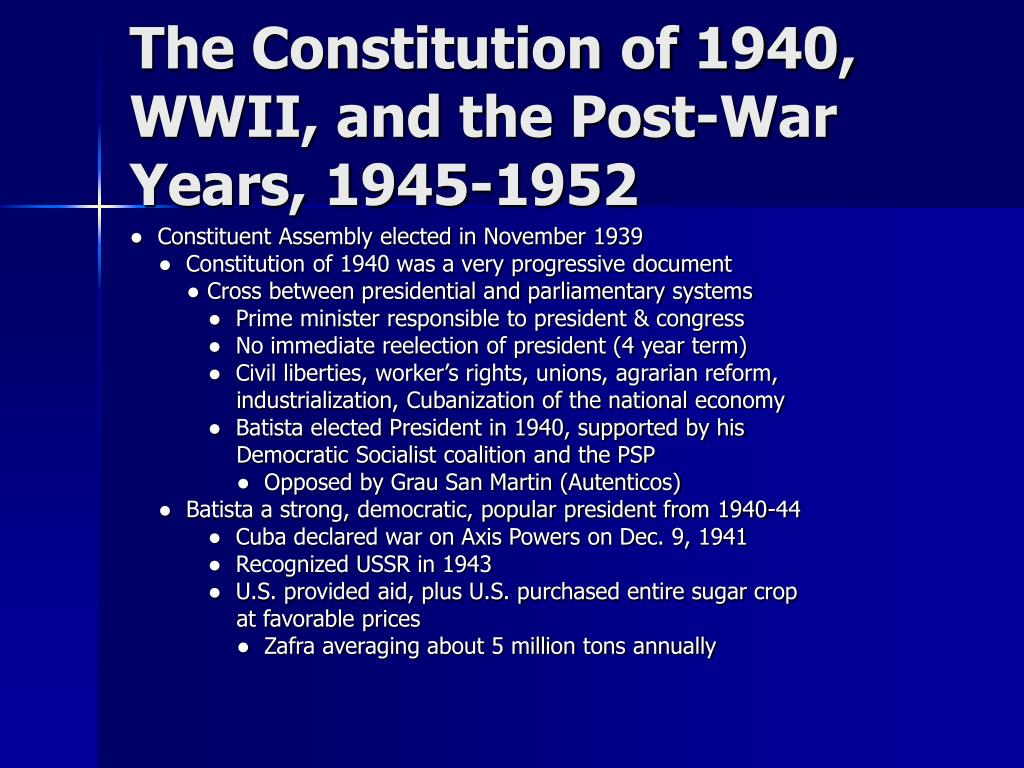 The Constitution of 1940, WWII, and the Post-War Years, 1945-1952