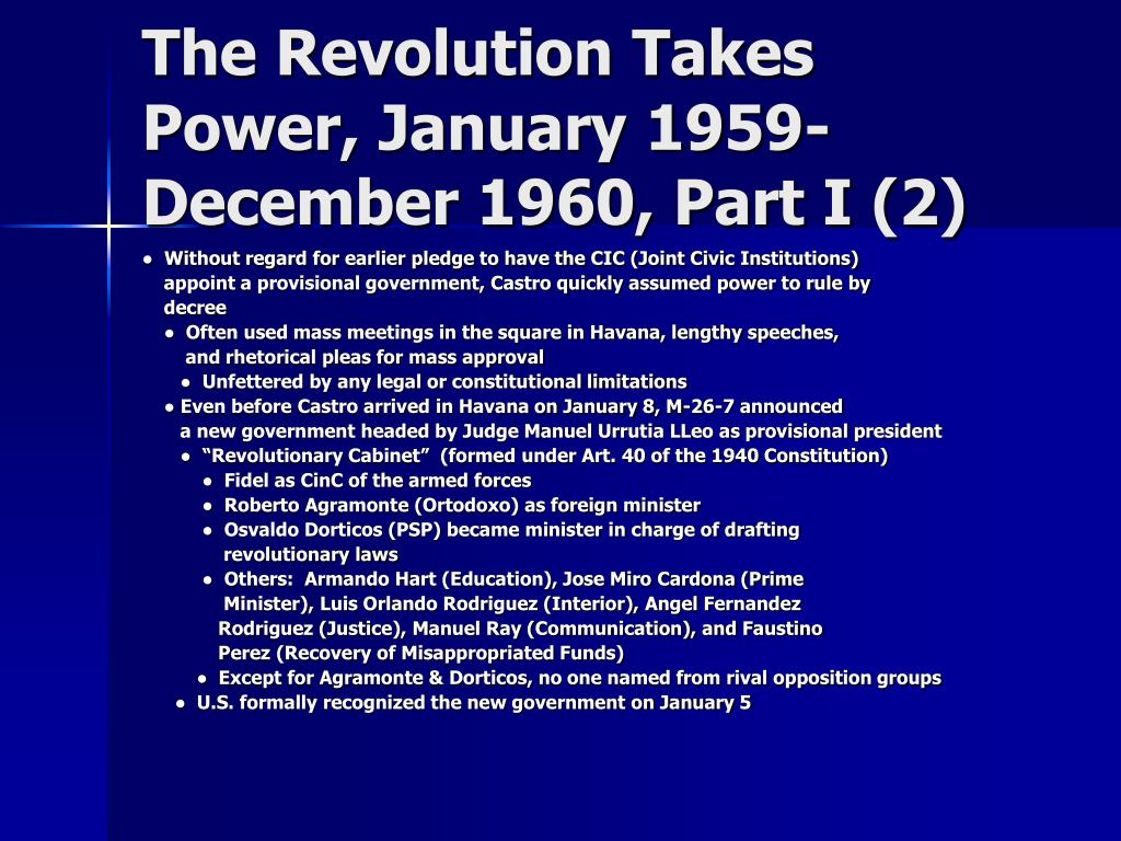 The Revolution Takes Power, January 1959-December 1960, Part I (2)
