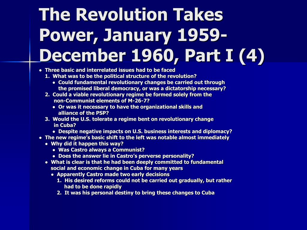 The Revolution Takes Power, January 1959-December 1960, Part I (4)