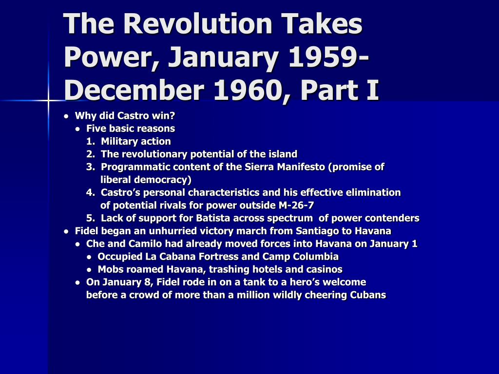 The Revolution Takes Power, January 1959-December 1960, Part I