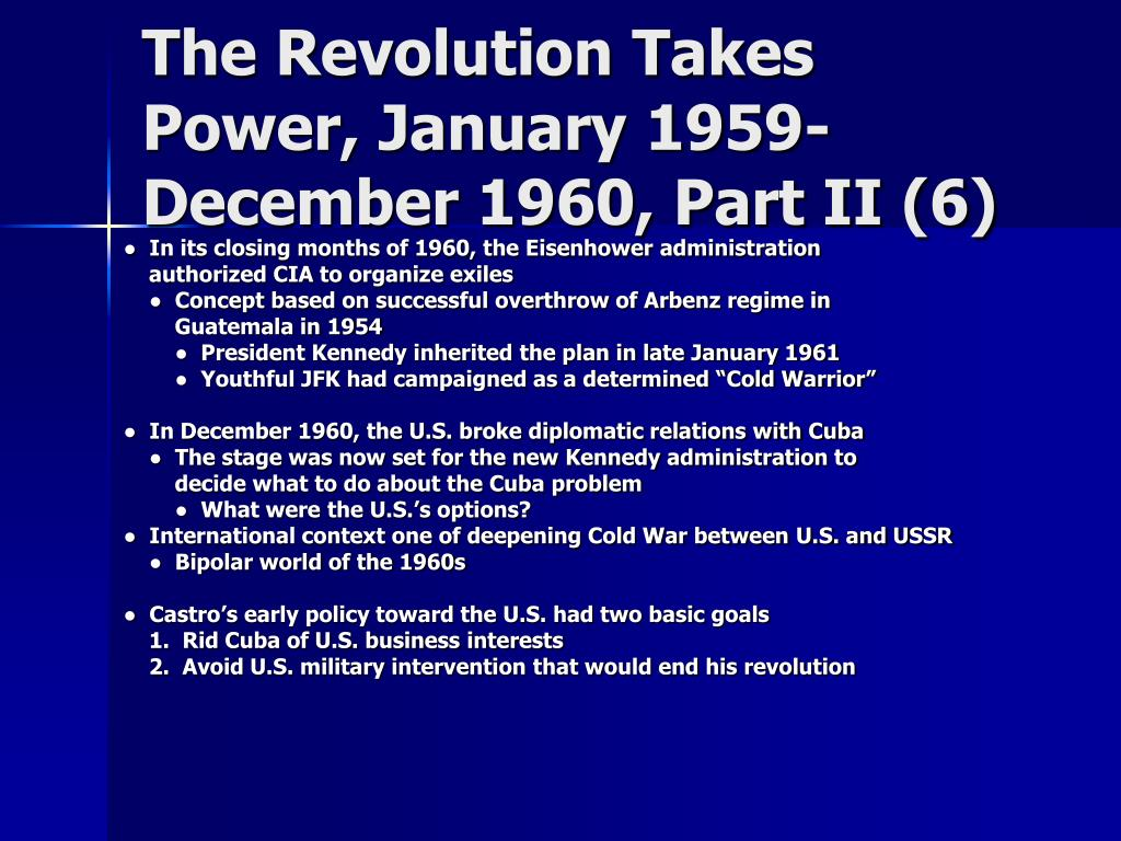 The Revolution Takes Power, January 1959-December 1960, Part II (6)