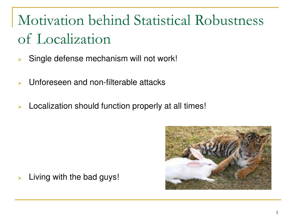 Motivation behind Statistical Robustness of Localization