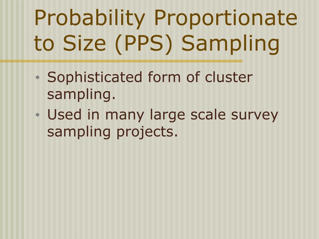 Probability Proportionate to Size (PPS) Sampling