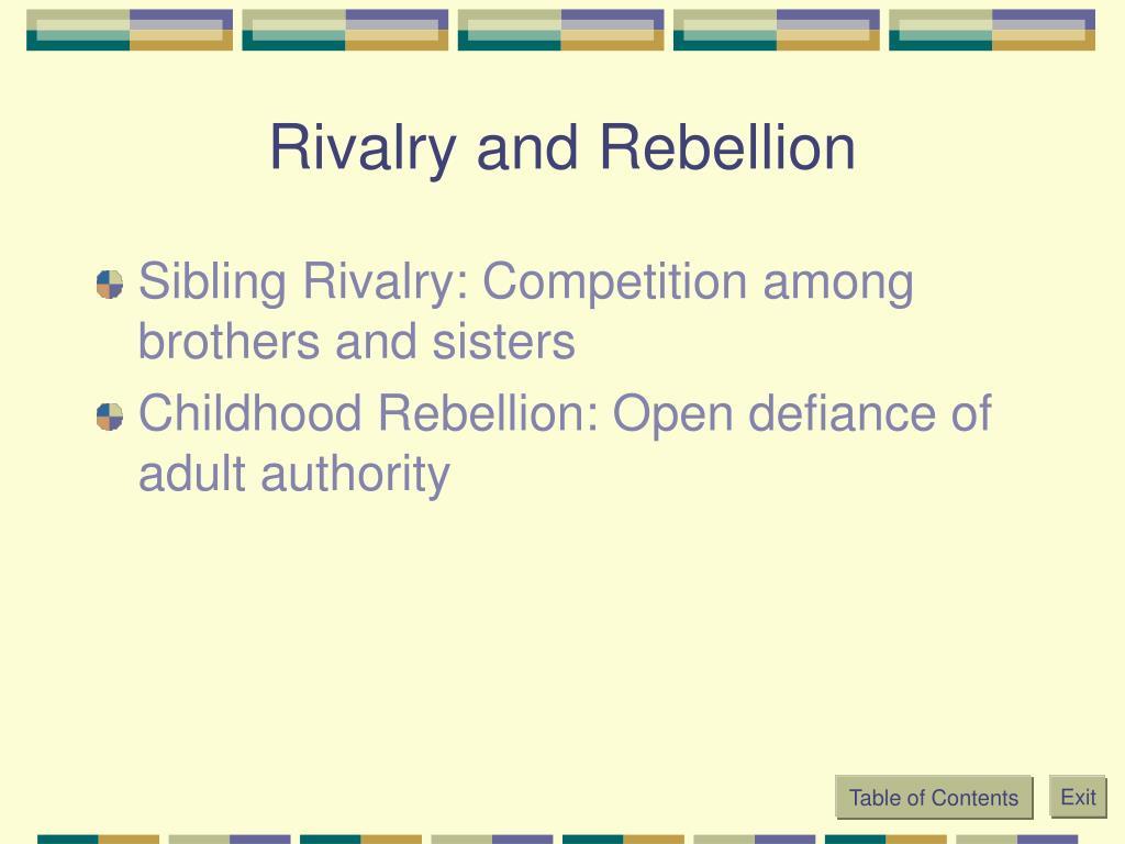 Rivalry and Rebellion