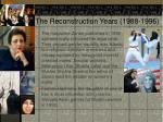 the reconstruction years 1988 1996