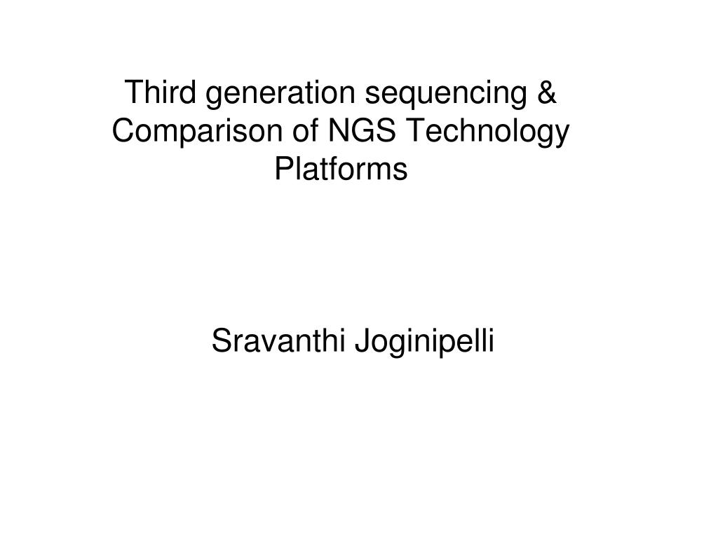 third generation sequencing comparison of ngs technology platforms l.