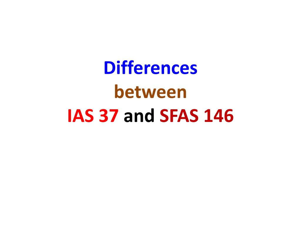 differences between ias 37 and sfas 146 l.