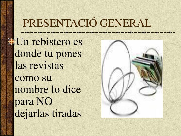 Presentaci general