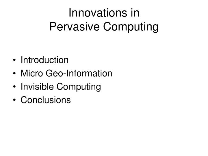 Innovations in pervasive computing2