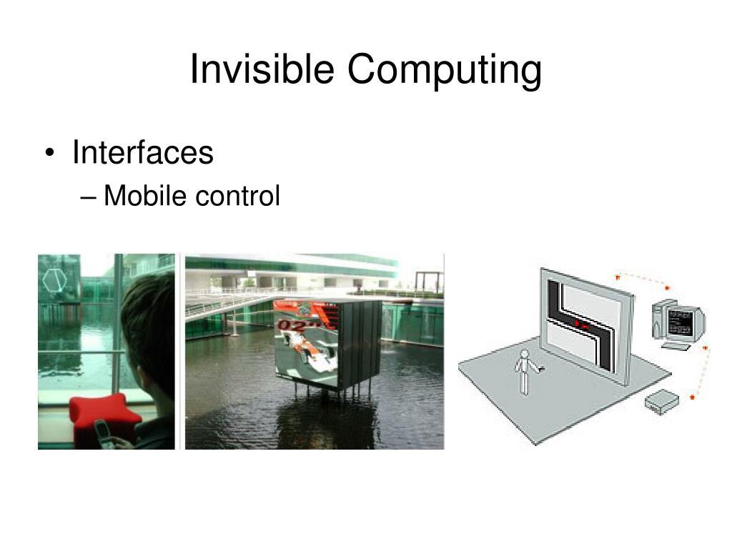 Invisible Computing