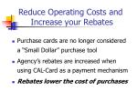 reduce operating costs and increase your rebates