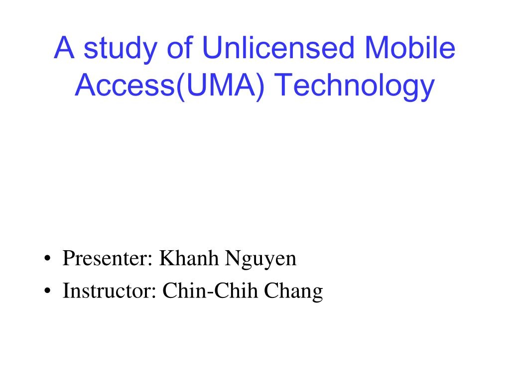 a study of unlicensed mobile access uma technology l.