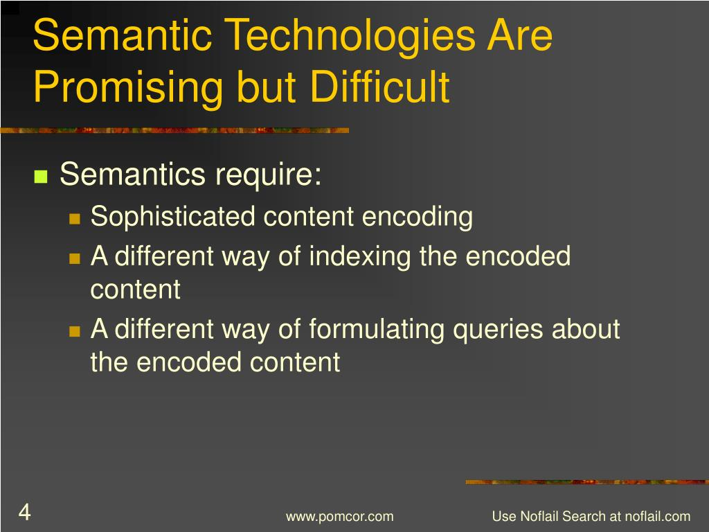Semantic Technologies Are Promising but Difficult
