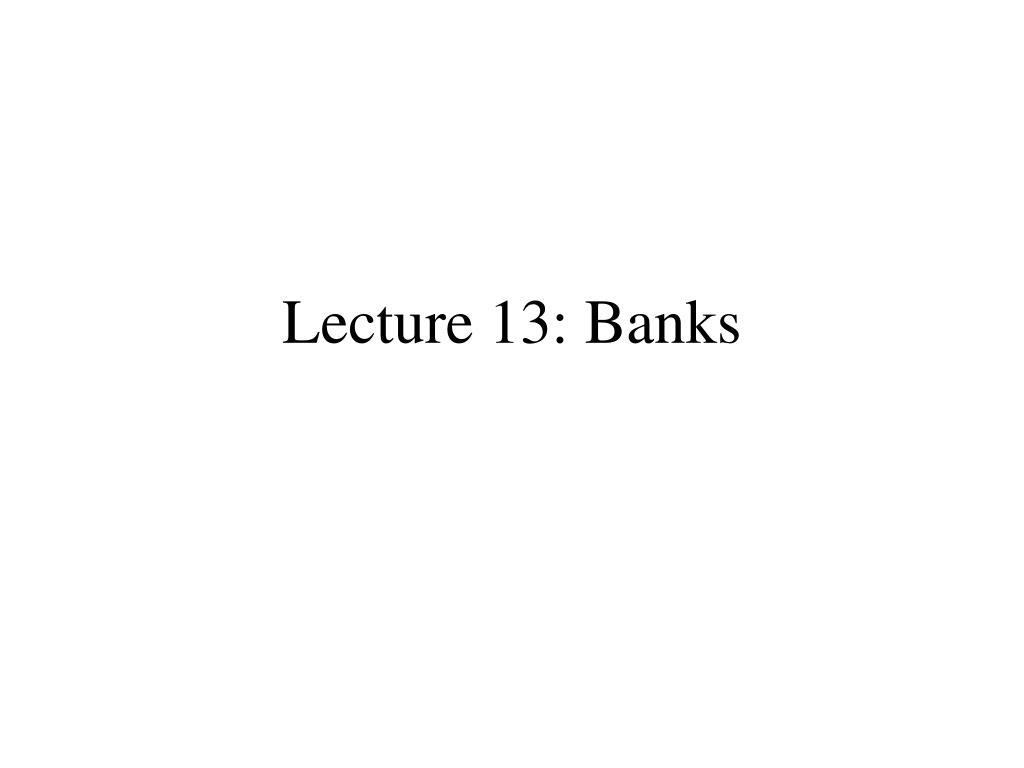 lecture 13 banks l.