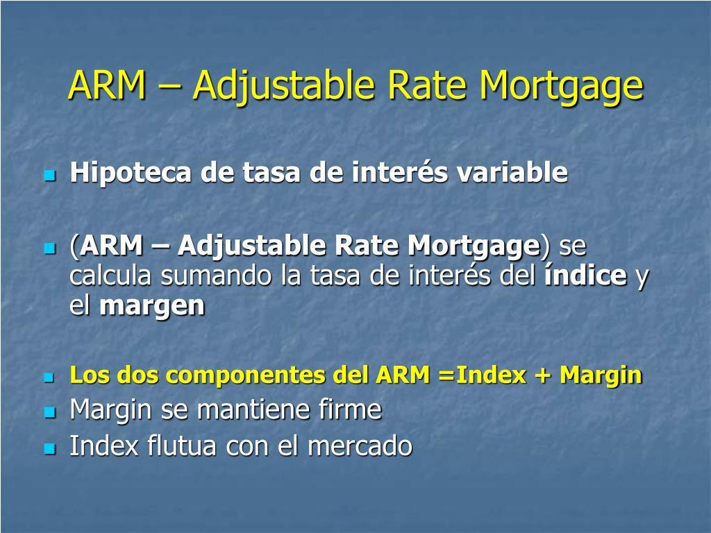 ARM – Adjustable Rate Mortgage