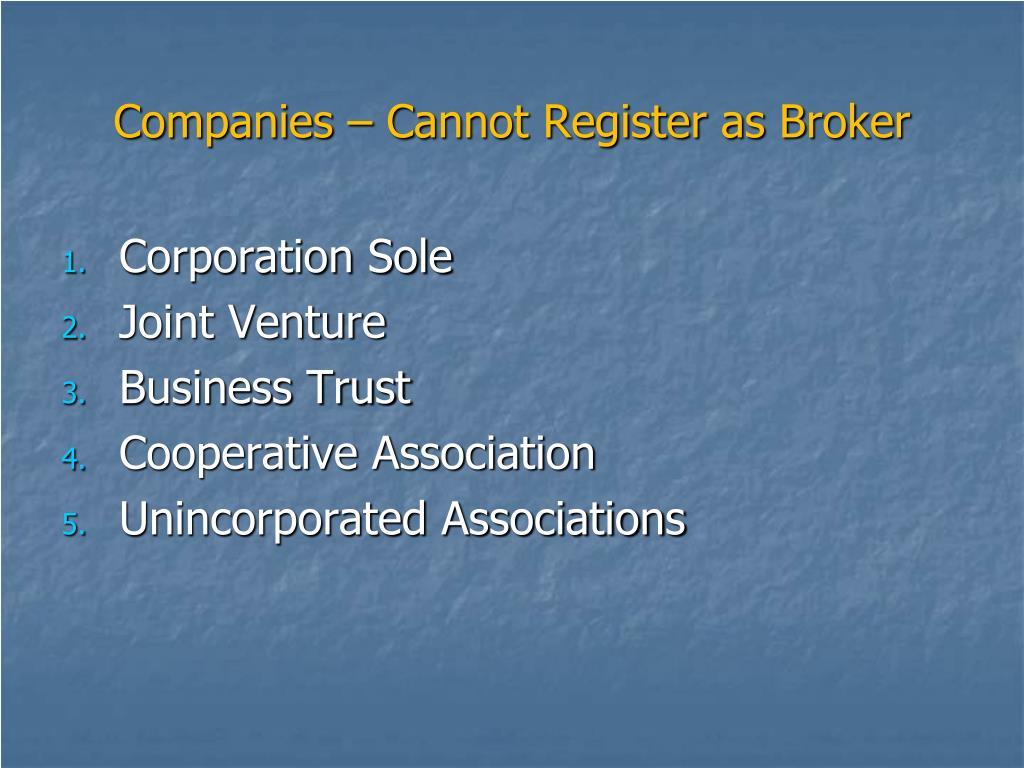 Companies – Cannot Register as Broker