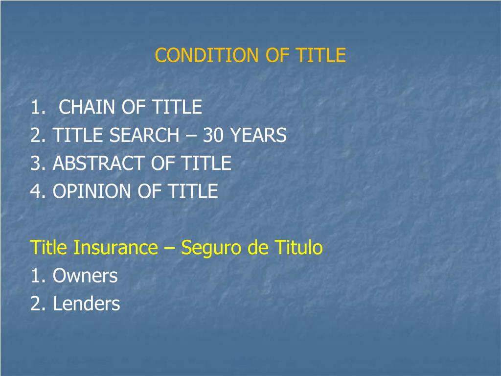 CONDITION OF TITLE