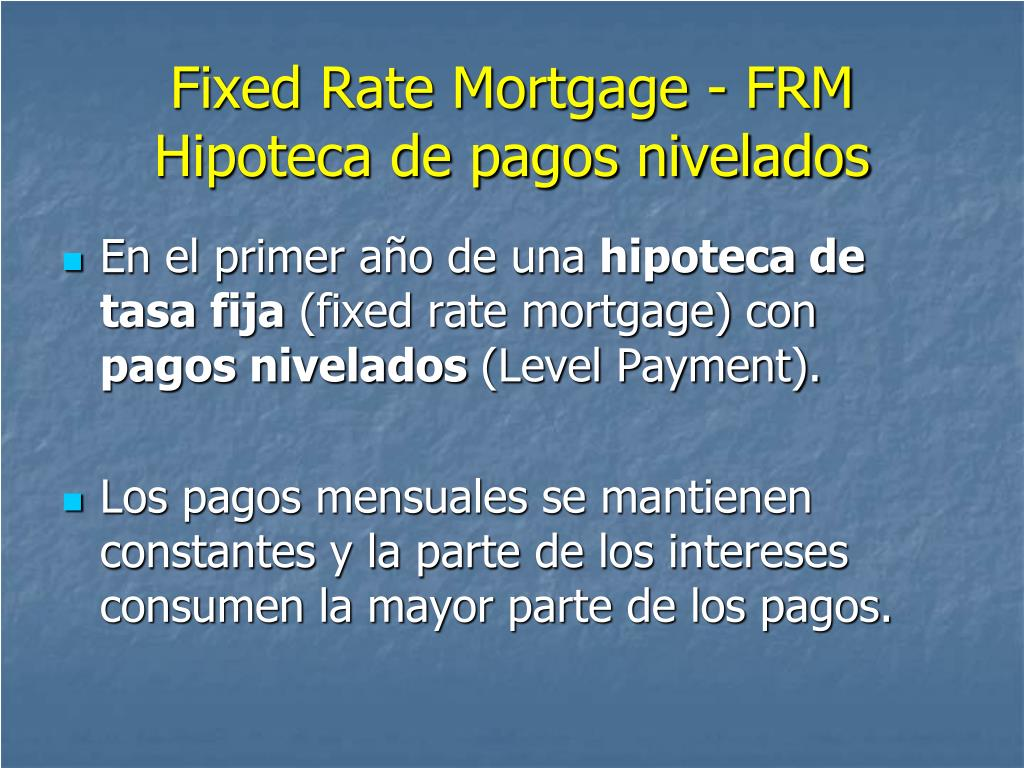 Fixed Rate Mortgage - FRM