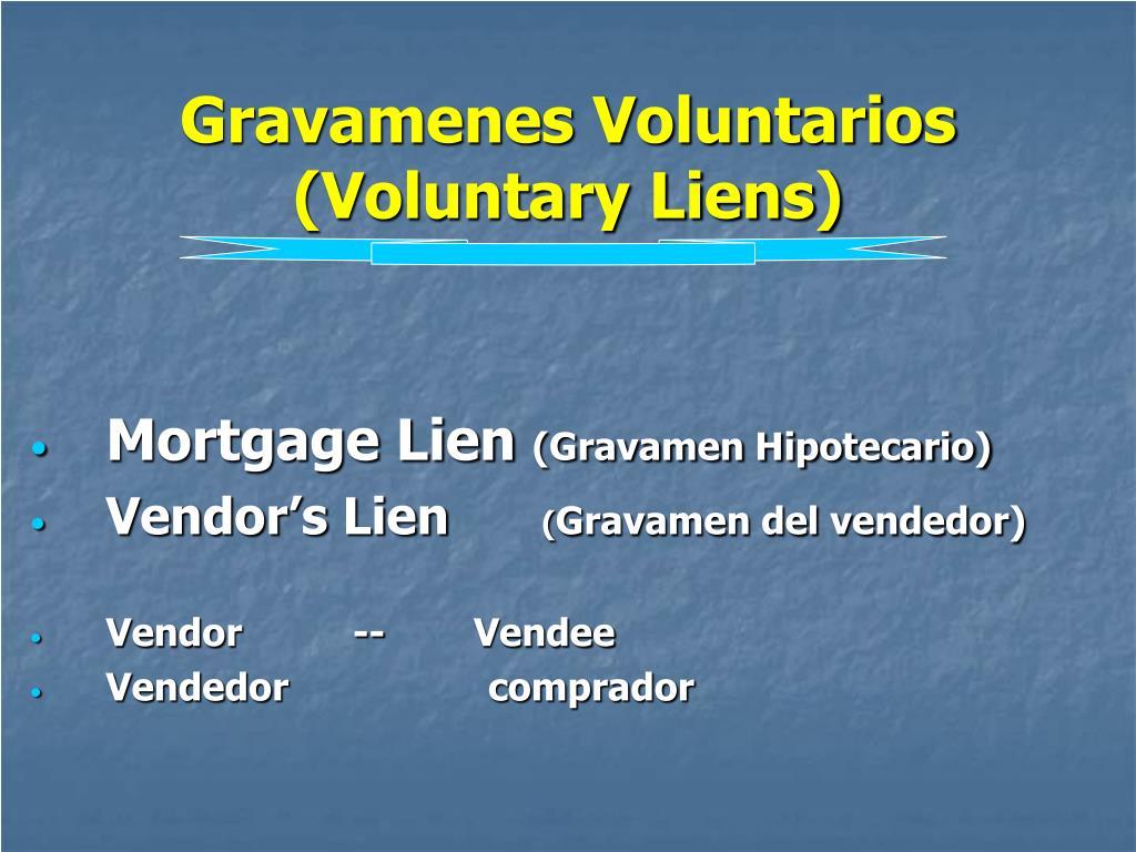 Gravamenes Voluntarios (Voluntary Liens)