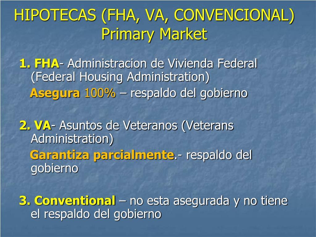 HIPOTECAS (FHA, VA, CONVENCIONAL)
