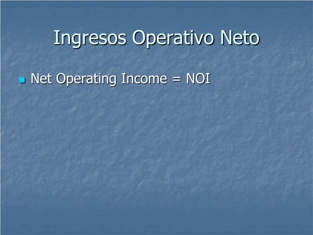 Ingresos Operativo Neto