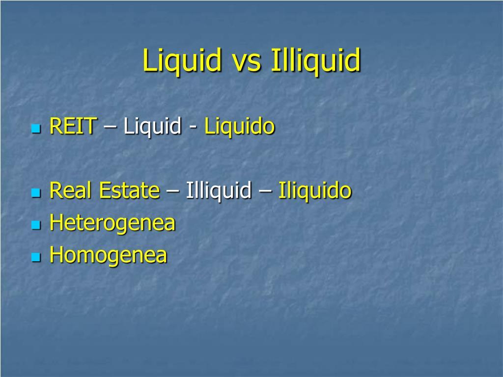 Liquid vs Illiquid