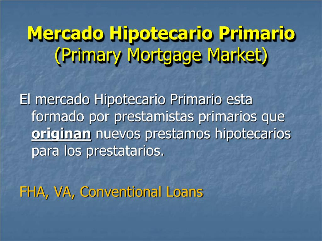 Mercado Hipotecario Primario