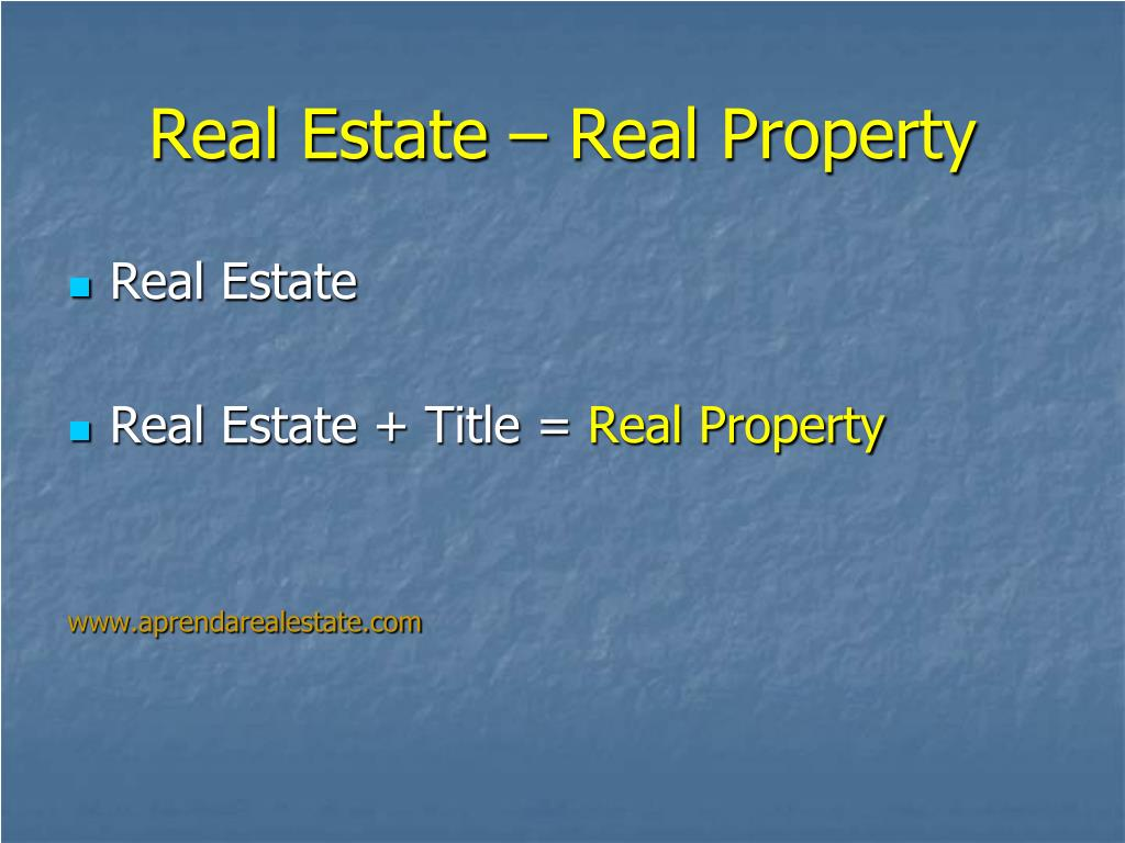 Real Estate – Real Property