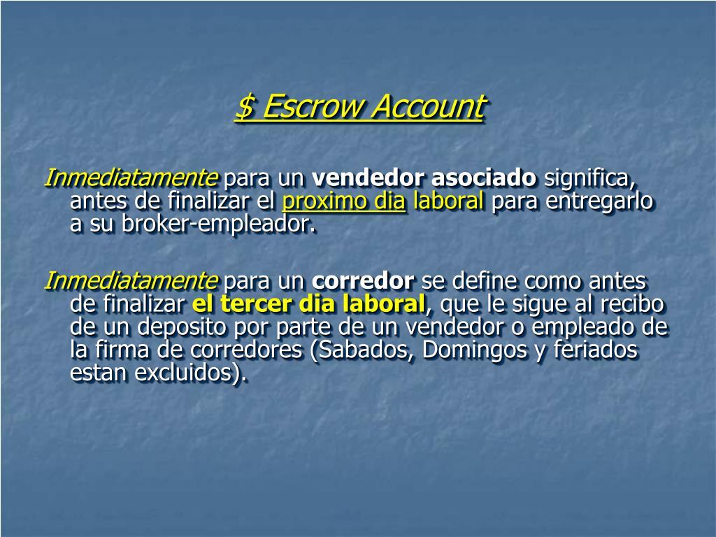 $ Escrow Account