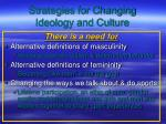strategies for changing ideology and culture