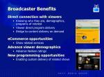 broadcaster benefits