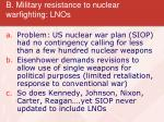 b military resistance to nuclear warfighting lnos