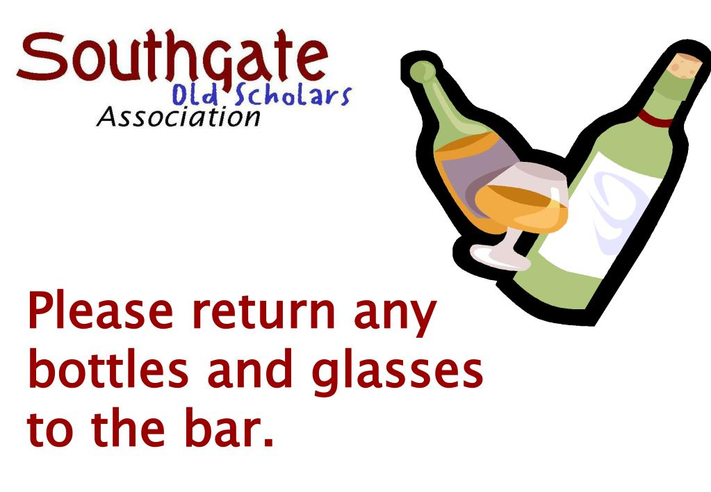 Please return any bottles and glasses to the bar.