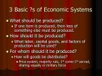 3 basic s of economic systems