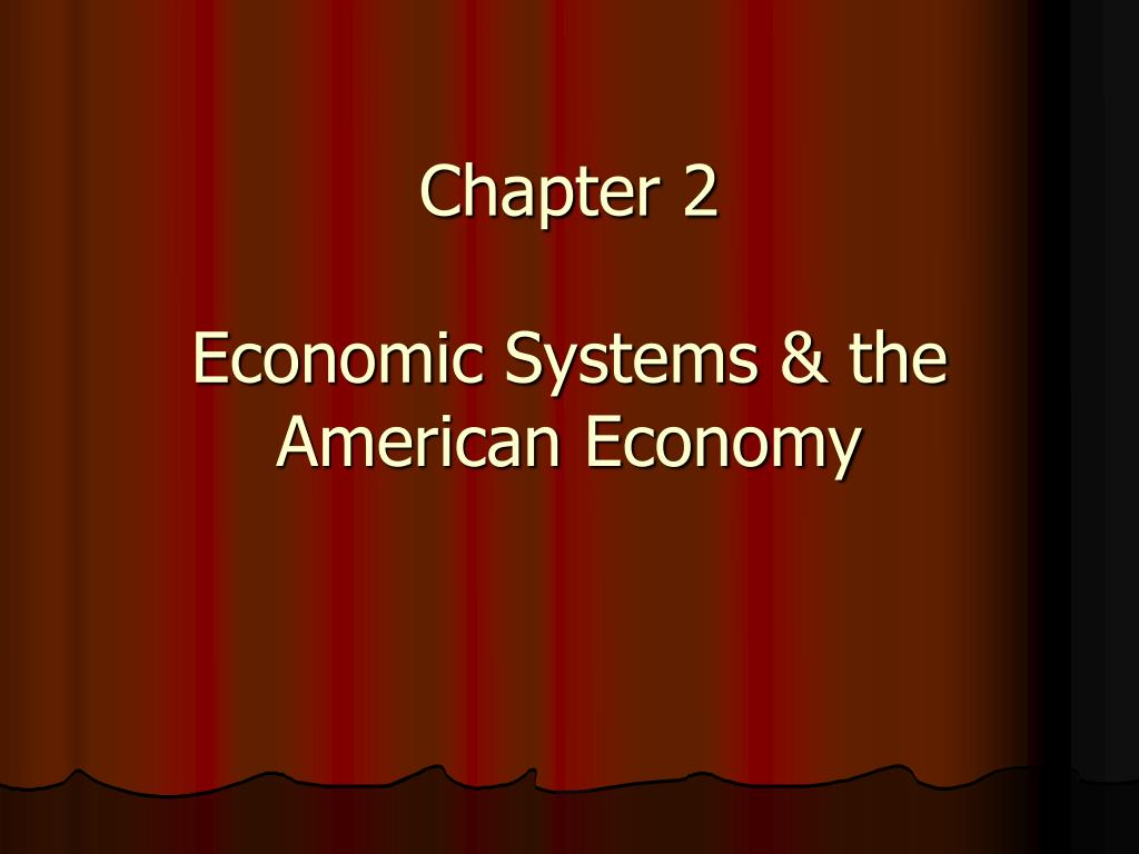 chapter 2 economic systems the american economy l.