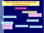 plant management structure and environmental unit