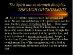the spirit moves through disciples through gifts talents