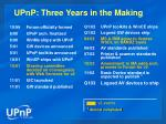 upnp three years in the making