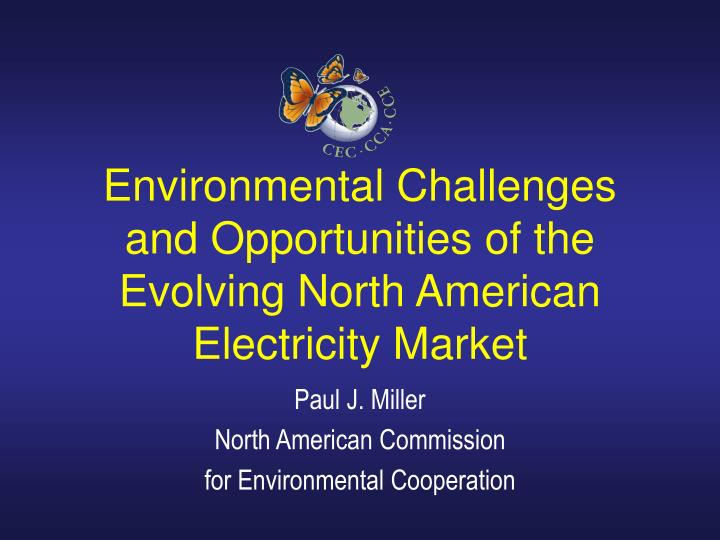 environmental challenges and opportunities of the evolving north american electricity market n.