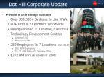 dot hill corporate update