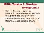 mugs version 5 diarrhea coverage code a