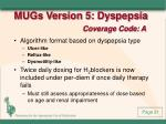 mugs version 5 dyspepsia coverage code a