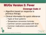 mugs version 5 fever coverage code a