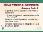mugs version 5 secretions coverage code a