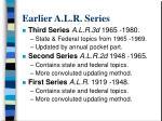 earlier a l r series
